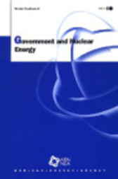 Government and Nuclear Energy by Organisation for Economic Co-operation and Development