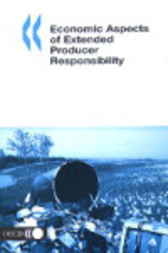 Economic Aspects of Extended Producer Responsibility by Organisation for Economic Co-operation and Development