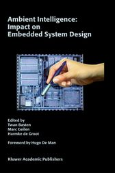 Ambient Intelligence: Impact on Embedded System Design by Twan Basten