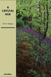 A Crystal Age by William H. Hudson