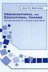 Organizational and Educational Change by Jean M. Bartunek