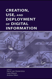 Creation, Use, and Deployment of Digital Information by Herre van Oostendorp