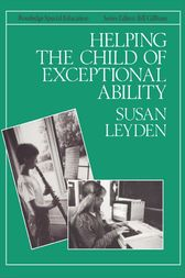 Helping the Child with Exceptional Ability by Susan Leyden