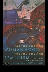 Reconstructing Womanhood, Reconstructing Feminism by Delia Jarrett-Macauley