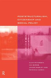 Poststructuralism, Citizenship and Social Policy by Ian Barns