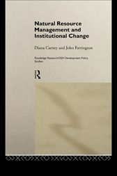 Natural Resource Management and Institutional Change by Diana Carney