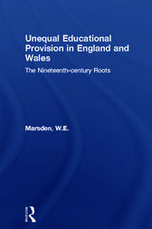 Unequal Educational Provision in England and Wales by W.E. Marsden