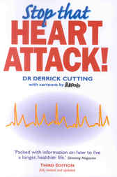 Stop That Heart Attack! by Derrick Cutting