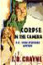 Corpse In The Camera [a Lt. Mark Stoddard Mystery] by J. D. Crayne