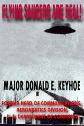 The Flying Saucers Are Real by Keyhoe. Major Donald E