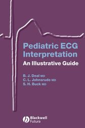 Pediatric ECG Interpretation by Barbara J. Deal