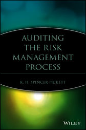 Auditing the Risk Management Process by K. H. Spencer Pickett