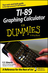 TI-89 Graphing Calculator For Dummies by C. C. Edwards