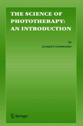 The Science of Phototherapy: An Introduction by Leonard I. Grossweiner