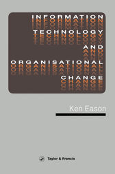 Information Technology And Organisational Change by K.D. Eason