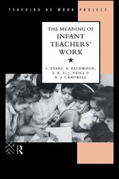 The Meaning of Infant Teachers' Work by Linda Evans