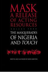 Touch and the Masquerades of Nigeria by David Griffiths
