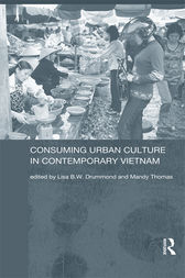 Consuming Urban Culture in Contemporary Vietnam by Lisa Drummond