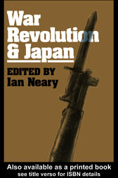 War, Revolution and Japan by Ian Neary