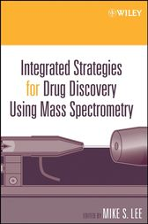 Integrated Strategies for Drug Discovery Using Mass Spectrometry by Mike S. Lee
