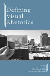 Defining Visual Rhetorics by Charles A. Hill