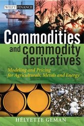 Commodities and Commodity Derivatives by Helyette Geman