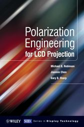 Polarization Engineering for LCD Projection by Michael D. Robinson