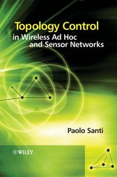 Topology Control in Wireless Ad Hoc and Sensor Networks by Paolo Santi