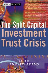 The Split Capital Investment Trust Crisis by Andrew T. Adams