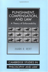 Punishment, Compensation, and Law by Mark R. Reiff