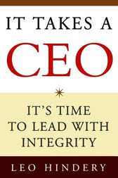It Takes a CEO by Leo Hindery