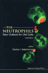 The Neutrophils by Dmitry I Gabrilovich