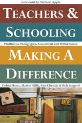 Teachers and Schooling Making a Difference by Debra Hayes