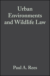 Urban Environments and Wildlife Law by Paul A. Rees