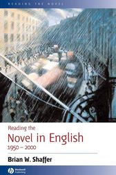 Reading the Novel in English 1950 - 2000 by Brian W. Shaffer