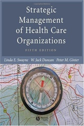 Strategic Management Of Health Care Organizations by Peter M. Ginter