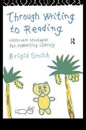 Through Writing to Reading by Brigid Smith *Unpres Chqs*