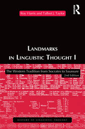 Landmarks In Linguistic Thought Volume I by Professor Roy Harris