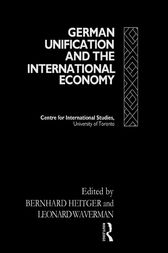 German Unification and the International Economy by Bernhard Heitger
