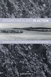 Geoarchaeology in Action by Charles French