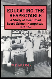 Educating the Respectable by Professor W E Marsden