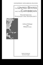 The United States and the Caribbean by Anthony P. Maingot