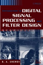 Introduction to Digital Signal Processing and Filter Design by B. A. Shenoi