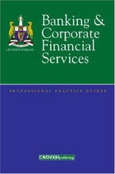 Banking And Corporate Financial Services Professional Practice Guide by Anne-Marie Mooney Cotter