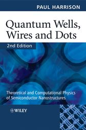 Quantum Wells, Wires and Dots by Paul Harrison