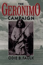 The Geronimo Campaign by Odie B. Faulk