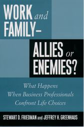 Work and Family--Allies or Enemies? by Stewart D. Friedman