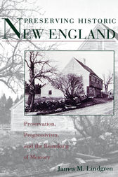 Preserving Historic New England by James M. Lindgren