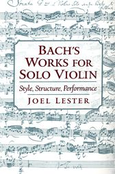 Bach's Works for Solo Violin by Joel Lester