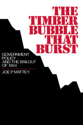 The Timber Bubble that Burst by Joe P. Mattey